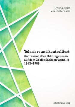 Toleriert und kontrolliert von Grelak,  Uwe, Pasternack,  Peer