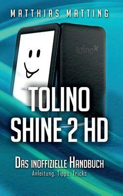 tolino shine 2 HD – das inoffizielle Handbuch von Matting,  Matthias