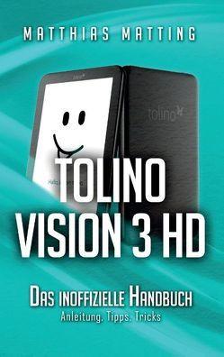 tolino vision 3 HD – das inoffizielle Handbuch von Matting,  Matthias