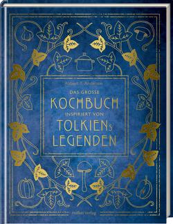 Das große Kochbuch inspiriert von Tolkiens Legenden von Tuesley Anderson,  Robert