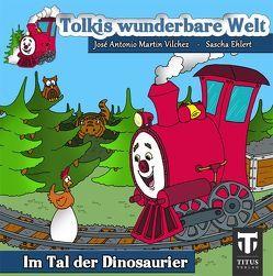 Tolkis wunderbare Welt von Ehlert,  Sascha, Martin Vilchez,  José A