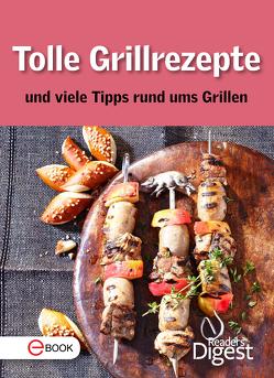 Tolle Grillrezepte und viele Tipps rund ums Grillen von Digest,  Reader's