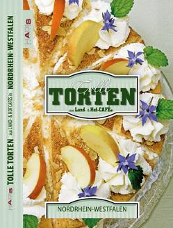Tolle Torten aus Land- & Hofcafés – Nordrhein-Westfalen von Lucas,  Hans D