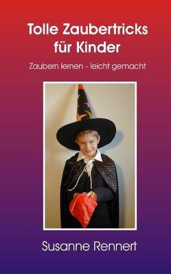 Tolle Zaubertricks für Kinder von Rennert,  Susanne