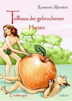 Tollhaus der gebrochenen Herzen – Erzählungen von Altenstein,  Rosemarie