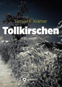 Tollkirschen von Krämer,  Samuel F.