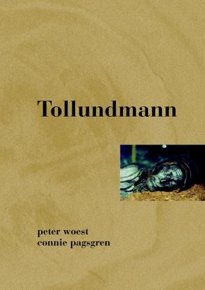 Tollundmann von Pagsgren,  Connie, Woest,  Peter