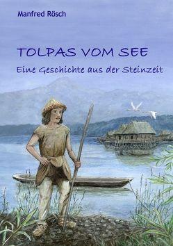 Tolpas vom See von Bauwe,  Renate, Rösch,  Manfred
