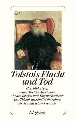 Tolstois Flucht und Tod von Eckstein,  Friedrich, Fülöp-Miller,  René, Mitrofanoff-Demelic,  Vera, Tolstoi,  Alexandra