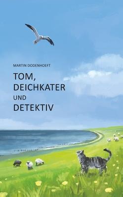 Tom, Deichkater und Detektiv von Dodenhoeft,  Martin