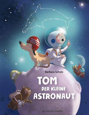 Tom, der kleine Astronaut von Scholz,  Barbara