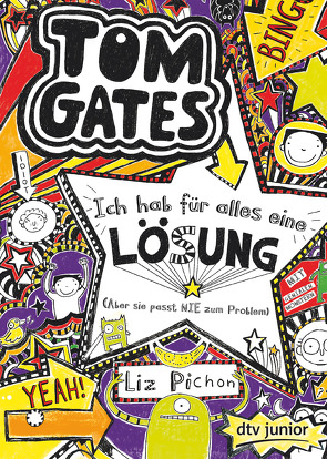 Tom Gates, Bd. 5: Ich hab für alles eine Lösung (Aber sie passt nie zum Problem) von Kilchling,  Verena, Pichon,  Liz