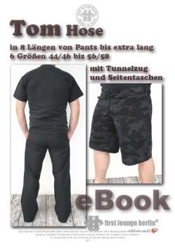 TOM Hose in 6 Doppelgrößen und 8 Beinlängen Schnittmuster mit Nähanleitung von firstloungeberlin von Schille,  Ina