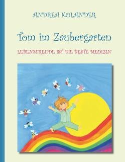 Tom im Zaubergarten von Kolander,  Andrea