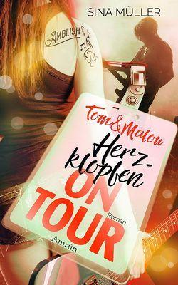 Tom & Malou 1: Herzklopfen on Tour von Müller,  Sina