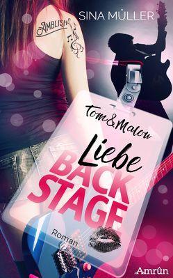 Tom & Malou 2: Liebe Backstage von Müller,  Sina