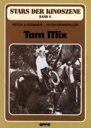 Tom Mix von Kranzpiller,  Peter, Schauer,  Peter A