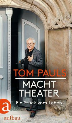 Tom Pauls – Macht Theater von Pauls,  Tom, Ufer,  Peter