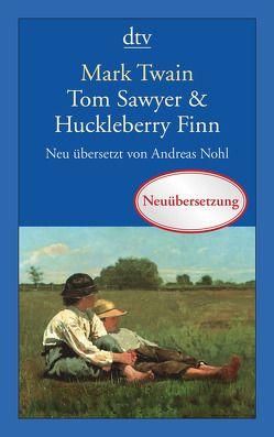 Tom Sawyer & Huckleberry Finn von Nohl,  Andreas, Twain,  Mark