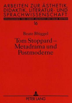 Tom Stoppard – Metadrama und Postmoderne von Blüggel,  Beate