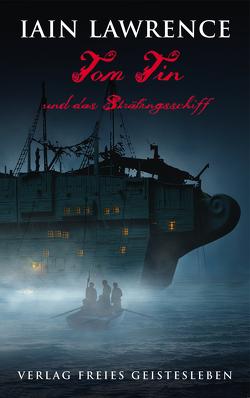 Tom Tin und das Sträflingsschiff von Ernst,  Alexandra, Lawrence,  Iain