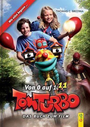 Tom Turbo: Von 0 auf 111 – Das Buch zum Kinofilm von Brezina,  Thomas, Neumüller,  Gini, Tom Storyteller GmbH