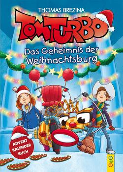 Tom Turbo: Das Geheimnis der Weihnachtsburg von Brezina,  Thomas, Tambuscio,  Pablo