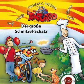 TOM TURBO – Der große Schnitzelschatz von Brezina,  Thomas C.