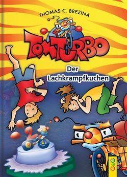Tom Turbo: Der Lachkrampfkuchen von Brezina,  Thomas, Neumüller,  Gini, Tom Storyteller GmbH
