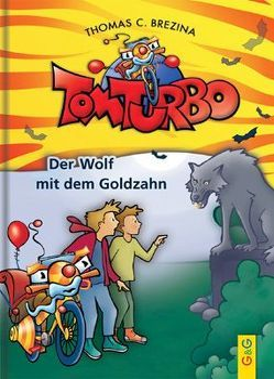 Tom Turbo: Der Wolf mit dem Goldzahn von Brezina,  Thomas C., Neumüller,  Gini