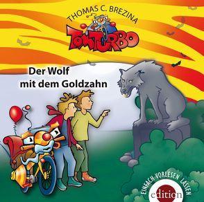 TOM TURBO – Der Wolf mit dem Goldzahn von Brezina,  Thomas C.