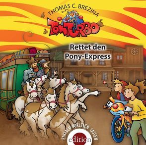 TOM TURBO – Rettet den Pony-Express von Brezina,  Thomas C.