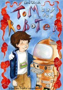 Tom und der Roboter von Ulrich,  Gerd
