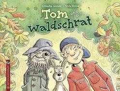Tom und der Waldschrat von Brink,  Mele, Mende,  Claudia