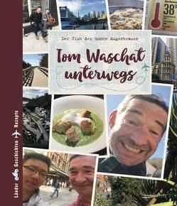 Tom Waschat unterwegs von Waschat,  Thomas