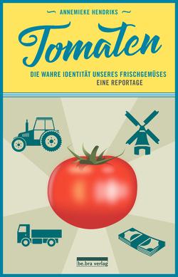 Tomaten von Hendriks,  Annemieke
