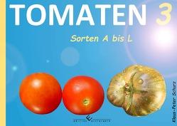 Tomaten 3 Sorten A bis L von Schurz,  Klaus-Peter