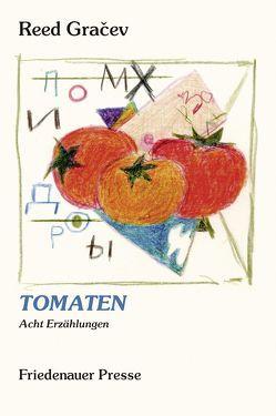 Tomaten von Gracev,  Reed, Hussel,  Horst, Urban,  Peter, van Kann,  Brigitte