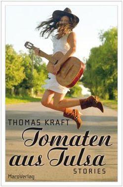 Tomaten aus Tulsa von Kraft,  Thomas