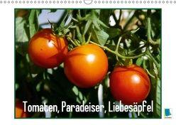 Tomaten, Paradeiser, Liebesäpfel (Wandkalender 2018 DIN A3 quer) von CALVENDO,  k.A.