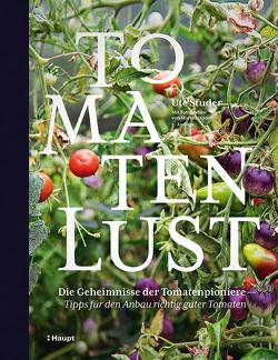 Tomatenlust von Studer,  Martin, Studer,  Ute