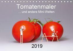 Tomatenmaler … und andere Mini-Welten (Tischkalender 2019 DIN A5 quer) von Bogumil,  Michael