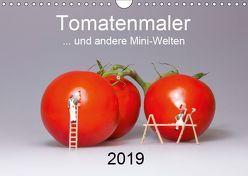 Tomatenmaler … und andere Mini-Welten (Wandkalender 2019 DIN A4 quer) von Bogumil,  Michael