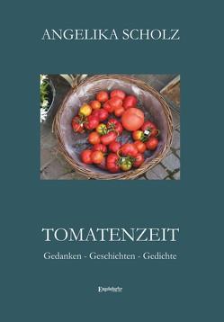 Tomatenzeit von Scholz,  Angelika