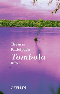 Tombola von Kadelbach,  Thomas