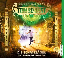 Tombquest – Die Schatzjäger. Das Erwachen der Steinkrieger von Kilian,  Kai, Northrop,  Michael, Raspe,  Johannes
