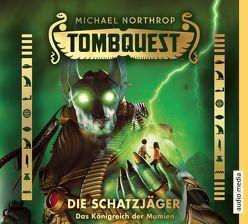 Tombquest – Die Schatzjäger. Das Königreich der Mumien (Band 5) von Kilian,  Kai, Northrop,  Michael, Raspe,  Johannes