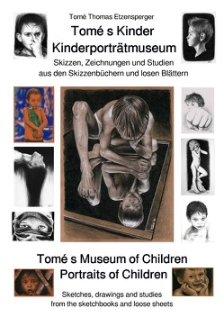 Tomé s Kinder – Kinderporträtmuseum / Tomé s Museum of Children – Portraits of Children von Etzensperger,  Tomé Thomas