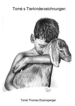 Tomé s Tierkinderzeichnungen von Etzensperger,  Tomé Thomas