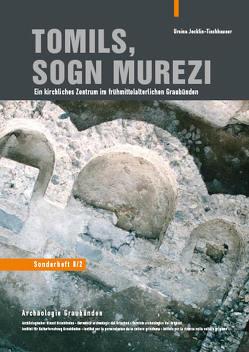 Tomils, Sogn Murezi von Archäologischer Dienst Graubünden / Institut für Kulturforschung, Jecklin-Tischhauser,  Ursina